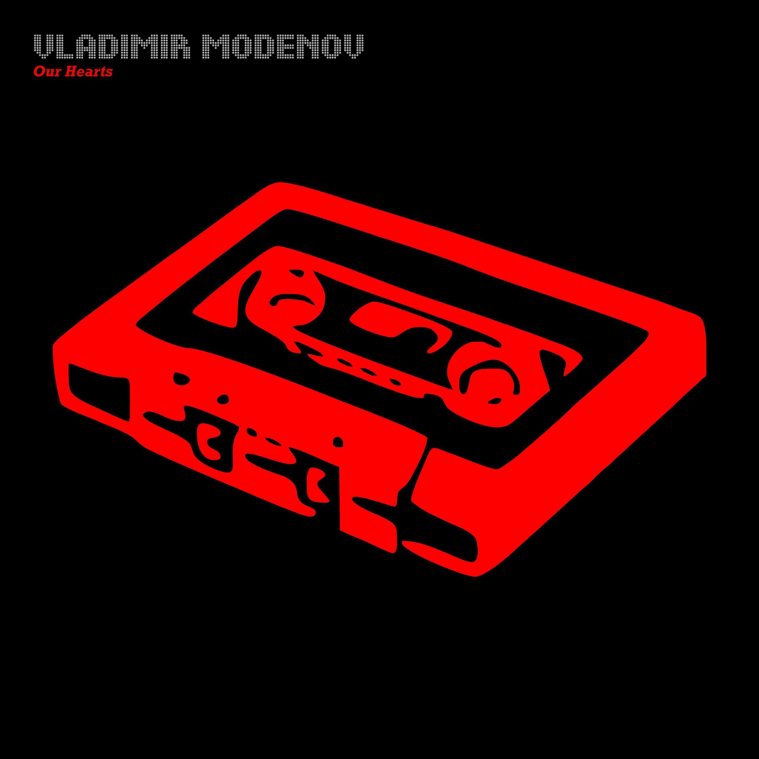 Vladimir Modenov Our Hearts